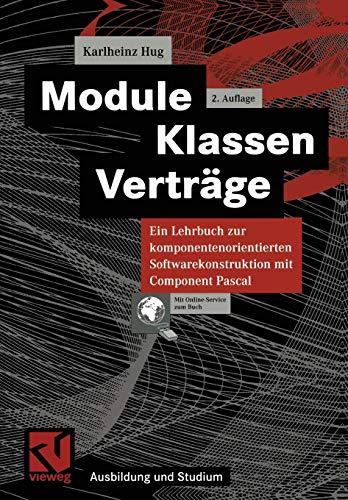 9783528156817: Module, Klassen, Verträge: Ein Lehrbuch zur komponentenorientierten Softwarekonstruktion mit Component Pascal (Ausbildung und Studium) (German Edition)