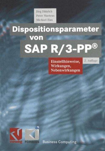 9783528157104: Dispositionsparameter von SAP R/3-PP®: Einstellhinweise, Wirkungen, Nebenwirkungen (XBusiness Computing) (German Edition)