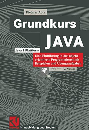 9783528157111: Grundkurs JAVA: Eine Einführung in das objektorientierte Programmieren mit Beispielen und Übungsaufgaben
