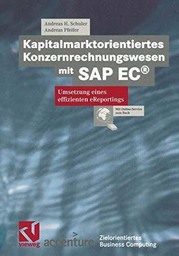 9783528157586: Kapitalmarktorientiertes Konzernrechnungswesen mit SAP EC®: Umsetzung eines effizienten eReportings (Zielorientiertes Business Computing)