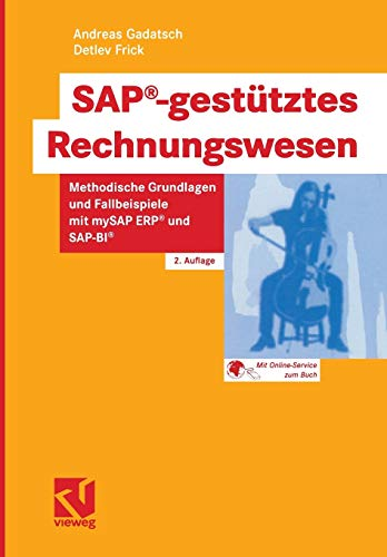 SAP-gestütztes Rechnungswesen. Methodische Grundlagen und Fallbeispiele mit: Andreas Gadatsch