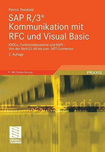 9783528158781: SAP R/3® Kommunikation mit RFC und Visual Basic: IDOCs, Funktionsbausteine und BAPI - Von der librfc32.dll bis zum .NET-Connector (German Edition)