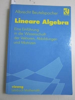9783528165086: Lineare Algebra. Eine Einführung in die Wissenschaft der Vektoren, Abbildungen und Matrizen
