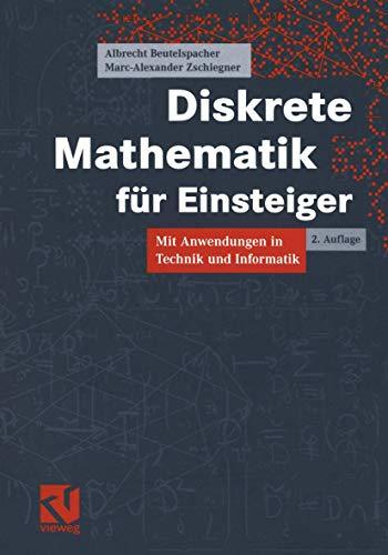 9783528169893: Diskrete Mathematik für Einsteiger: Mit Anwendungen in Technik und Informatik