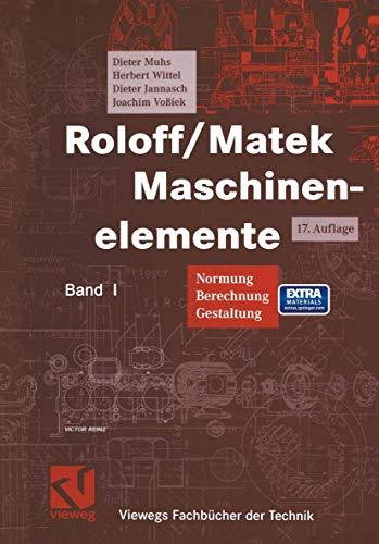 Roloff/ Matek Maschinenelemente. Normung, Berechnung, Gestaltung -: Muhs, Dieter, Herbert