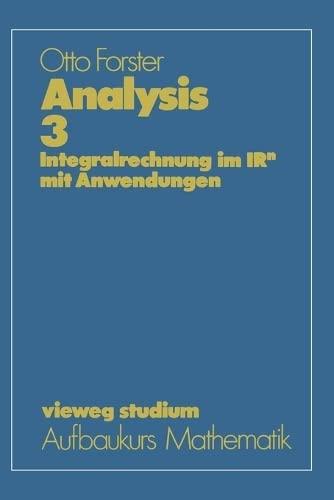 9783528172527: Analysis 3. Integralrechnung im Irn mit Anwendungen. (=vieweg staudium - Aufbaukurs Mathematik).