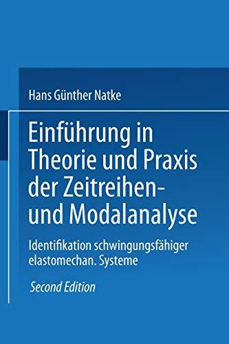9783528181451: Einführung in Theorie und Praxis der Zeitreihen- und Modalanalyse: Identifikation schwingungsfähiger elastomechanischer Systeme (Grundlagen der Ingenieurwissenschaften)