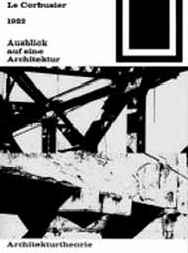 Bauwelt Fundamente, Bd.2, Ausblick auf eine Architektur,: Le Corbusier