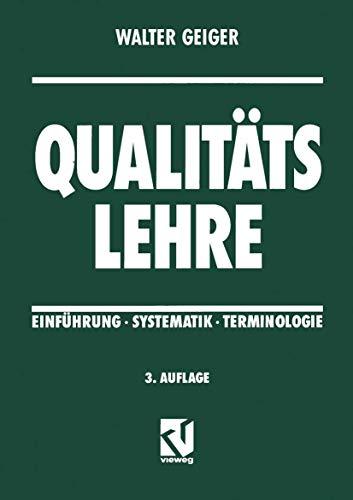Qualitätslehre. Einführung - Systematik - Terminologie (Livre: Walter Geiger