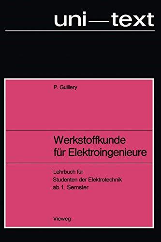 Werkstoffkunde für Elektroingenieure: Lehrbuch für Studenten der: Paul Guillery