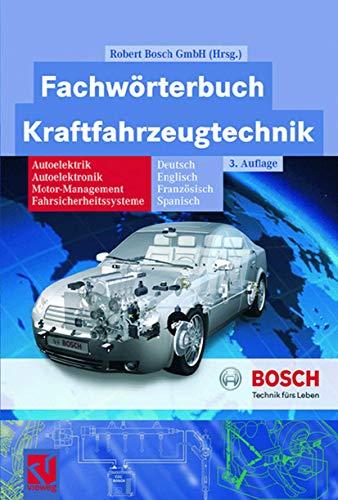 9783528238742: Fachwörterbuch Kraftfahrzeugtechnik: Deutsch, Englisch, Französisch, Spanisch (Bosch Fachinformation Automobil)