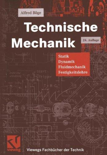 9783528240103: Technische Mechanik: Statik - Dynamik - Fluidmechanik - Festigkeitslehre (Viewegs Fachbücher der Technik) (German Edition)