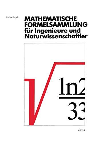 Mathematische Formelsammlung für Ingenieure und Naturwissenschaftler. Mit: Papula, Lothar