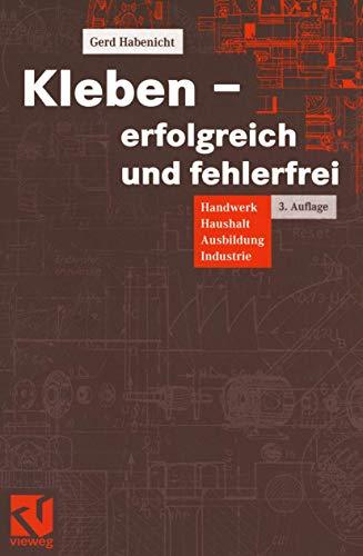 9783528249694: Kleben - erfolgreich und fehlerfrei. Handwerk, Haushalt, Ausbildung, Industrie