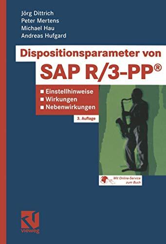 9783528257101: Dispositionsparameter von SAP R/3-PP. Einstellhinweise, Wirkungen, Nebenwirkungen