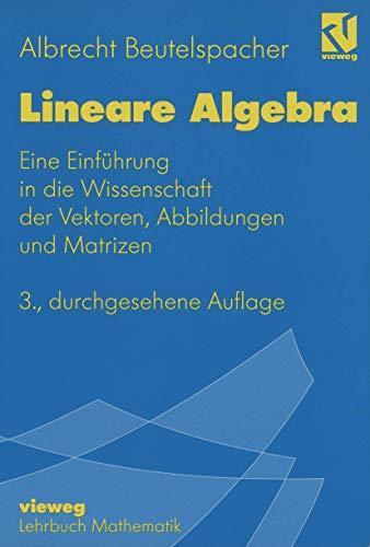 9783528265083: Lineare Algebra. Eine Einführung in die Wissenschaft der Vektoren, Abbildungen und Matrizen
