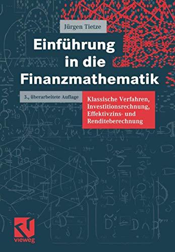 9783528265526: Einführung in die Finanzmathematik. Klassische Verfahren, Investitionsrechnung, Effektivzins- und Renditeberechnung