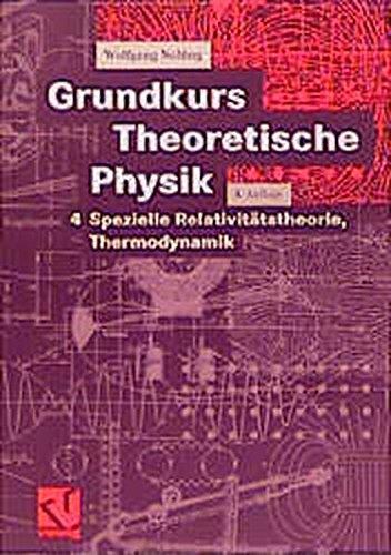 9783528269340: Grundkurs Theoretische Physik, Bd.4, Spezielle Relativitätstheorie, Thermodynamik