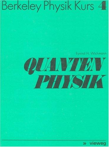 Berkeley Physik Kurs. Band 4: Quantenphysik: Wichmann, Eyvind H.
