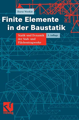 9783528288822: Finite Elemente in der Baustatik: Statik und Dynamik der Stab- und Flächentragwerke (German Edition)