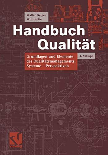 Handbuch Qualität : Grundlagen und Elemente des: Geiger, Walter ;