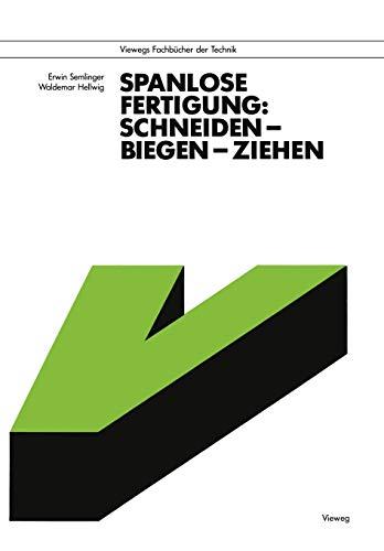 9783528340421: Spanlose Fertigung: Schneiden ― Biegen ― Ziehen (Viewegs Fachbücher der Technik) (German Edition)