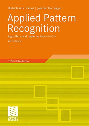 Applied Pattern Recognition: A Practical Introduction to: Joachim Hornegger Dietrich