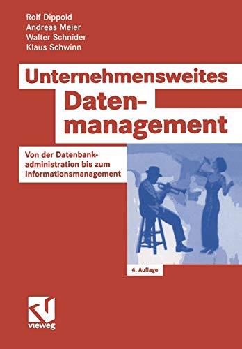 9783528356613: Unternehmensweites Datenmanagement: Von der Datenbankadministration bis zum Informationsmanagement (Zielorientiertes Business Computing) (German Edition)