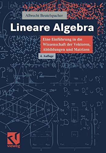9783528365080: Lineare Algebra. Eine Einführung in die Wissenschaft der Vektoren, Abbildungen und Matrizen