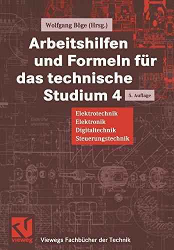 9783528440039: Arbeitshilfen Und Formeln Fur Das Technische Studium: Elektrotechnik, Elektronik, Digitaltechnik, Steuerungstechnik: Volume 4 (Viewegs Fachbücher der Technik)