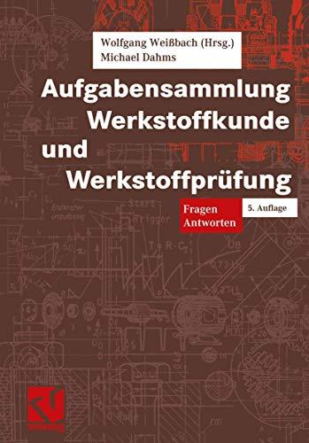 9783528440381: Aufgabensammlung Werkstoffkunde und Werkstoffprüfung. Fragen - Antworten