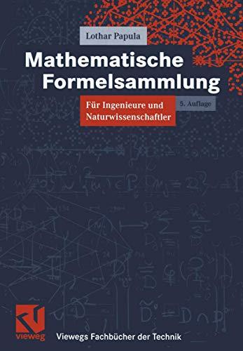 Mathematische Formelsammlung: Für Ingenieure und Naturwissenschaftler (Viewegs: Papula, Lothar