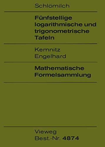 Fünfstellige logarithmische und trigonometrische Tafeln. Mathematische Formelsammlung: Oskar Schlömilch