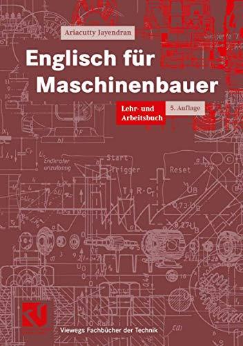 9783528449421: Englisch für Maschinenbauer: Lehr- und Arbeitsbuch (Viewegs Fachbücher der Technik)