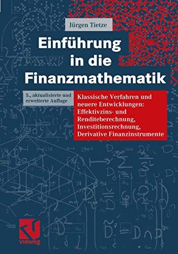 9783528465520: Einführung in die Finanzmathematik. Klassische Verfahren und neuere Entwicklungen: Effektivzins- und Renditeberechnung, Investitionsrechnung, Derivative Finanzinstrumente (Livre en allemand)