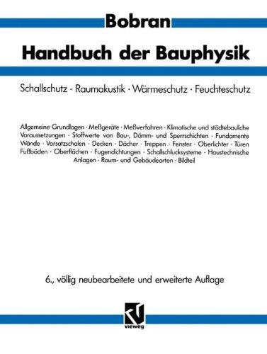 9783528486501: Handbuch der Bauphysik: Berechnungs- und Konstruktionsunterlagen für Schallschutz, Raumakustik, Wärmeschutz, Feuchteschutz