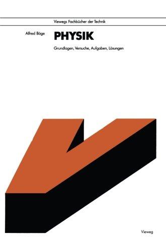 9783528540463: Physik: Grundlagen, Versuche, Aufgaben, Lösungen mit 396 Bildern, 24 Tafeln, 340 Aufgaben und Lösungen sowie einer Formelsammlung (German Edition)