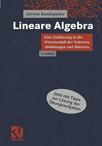 9783528565084: Lineare Algebra : Eine Einführung in die Wissenschaft der Vektoren, Abbildungen und Matrizen