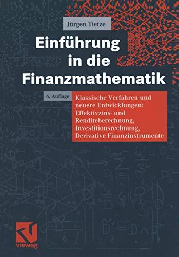 9783528565527: Einführung in die Finanzmathematik. Klassische Verfahren und neuere Entwicklungen: Effektivzins- und Renditeberechnung, Investitionsrechnung, Derivative Finanzinstrumente