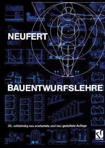 Bauentwurfslehre Grundlagen, Normen, Vorschriften über Anlage, Bau,: ErnstNeufert, Peter (Bearb)