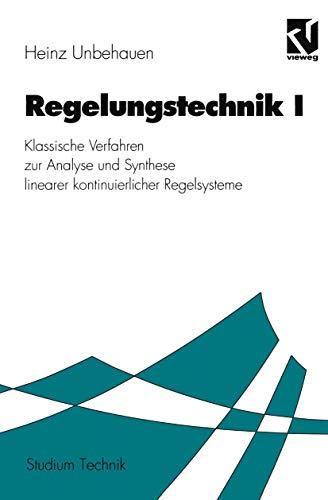 9783528833329: Regelungstechnik, Bd.1, Klassische Verfahren zur Analyse und Synthese linearer kontinuierlicher Regelsysteme (Studium Technik)