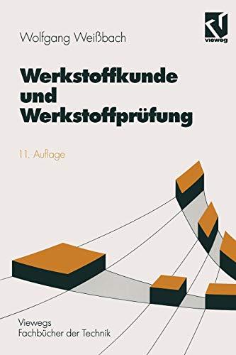 9783528840198: Werkstoffkunde und Werkstoffprüfung: unter mitarbeit von Uwe Bleyer (Viewegs Fachbücher der Technik)