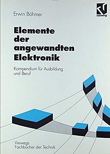 9783528840907: Elemente der angewandten Elektronik. Kompendium für Ausbildung und Beruf
