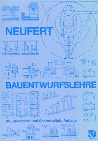 Bauentwurfslehre. Grundlagen, Normen, Vorschriften über Anlage, Bau,: Neufert, Ernst: