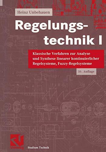 9783528933326: Regelungstechnik, Bd.1, Klassische Verfahren zur Analyse und Synthese linearer kontinuierlicher Regelsysteme, Fuzzy-Regelsysteme