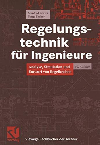 9783528940041: Regelungstechnik für Ingenieure. Analyse, Simulation und Entwurf von Regelkreisen (Livre en allemand)