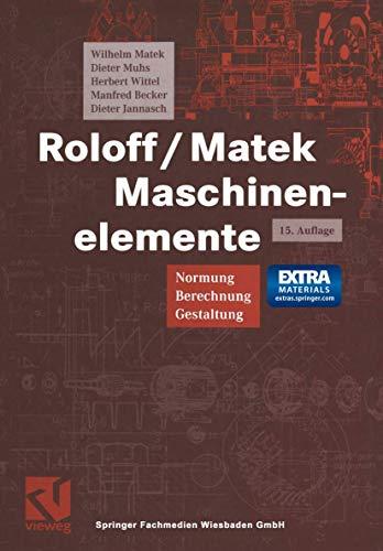 Roloff /Matek Maschinenelemente Tabellen, ohne CD 15.: Matek, Wilhelm; Muhs,
