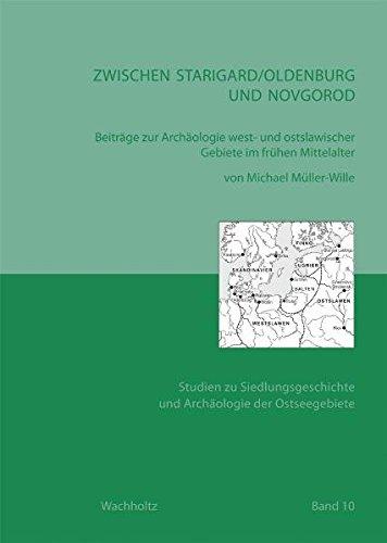 Zwischen Starigard/Oldenburg und Novgorod: Michael Müller-Wille