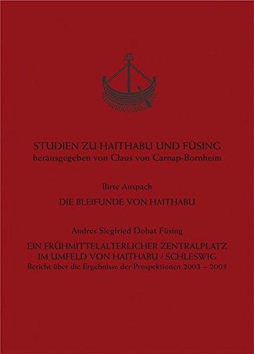 Studien zu Haithabu und Füsing - Anspach, Birte; Dobat, Andres S.