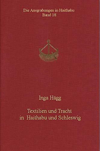 Textilien und Tracht in Haithabu und Schleswig: Inga Hägg